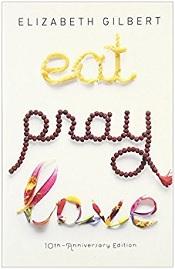 Eat, Pray, Love by Eliza Gilbert
