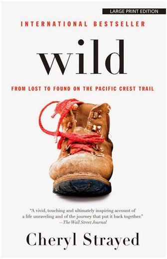 1. Wild: From Lost to Found on the Pacific Crest Trail by Cheryl Strayed