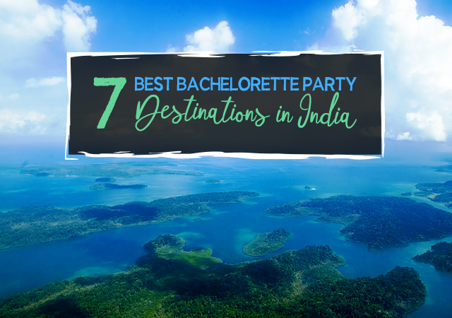 7-Best-Bachelorette-Party-Destinations-in-India