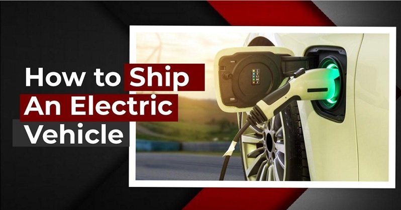 how to ship an electric vehicle