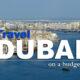 how to travel Dubai on a budget